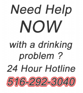 Meed Help with NOW an Alcohol problem? Call 516-292-3040
